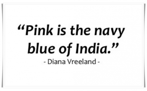 Pink is the navy blue of India quote by Diana Vreeland